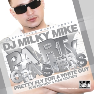 EMAIL MILKY MIKE 08-24-10 PARTY CRASHERS VOL3 (CD INSERT) FRT